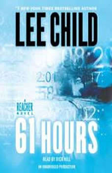61 Hours: A Jack Reacher Novel A Jack Reacher Novel, Lee Child