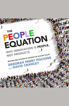 The People Equation: Why Innovation Is People, Not Products, Deborah Perry Piscione