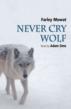 Never Cry Wolf, Farley Mowat
