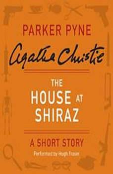 The House at Shiraz: A Short Story, Agatha Christie