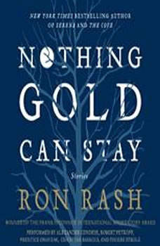 Nothing Gold Can Stay: Stories, Ron Rash