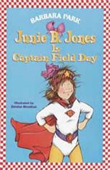 Junie B. Jones Is Captain Field Day: Junie B.Jones #16, Barbara Park