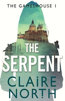 The Serpent: Gameshouse Novella 1, Claire North