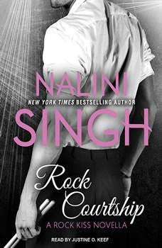Rock Courtship: A Rock Kiss Novella, Nalini Singh
