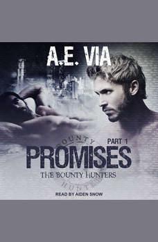 Promises: Part 1, A.E. Via