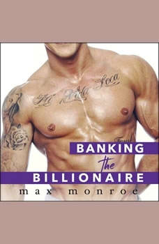 Banking the Billionaire , Max Monroe
