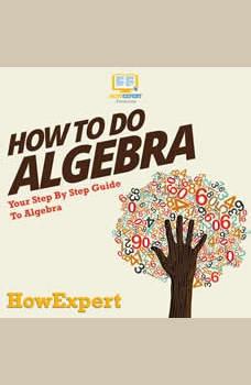 How To Do Algebra, HowExpert