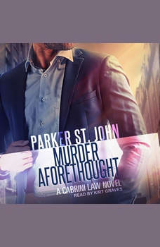 Murder Aforethought: A Cabrini Law Novel, Parker St. John
