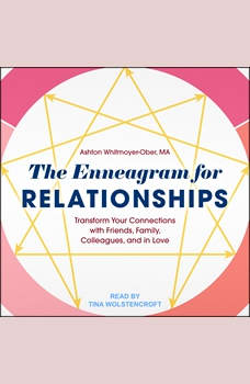 The Enneagram for Relationships: Transform Your Connections with Friends, Family, Colleagues, and in Love, MA Whitmoyer-Ober