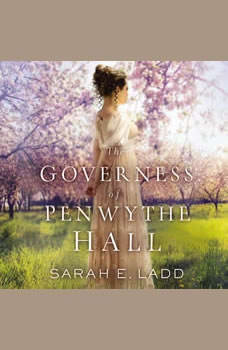The Governess of Penwythe Hall, Sarah E. Ladd