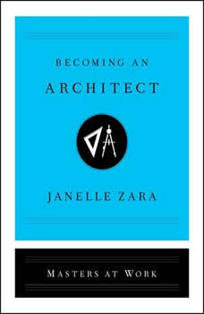 Becoming an Architect, Janelle Zara