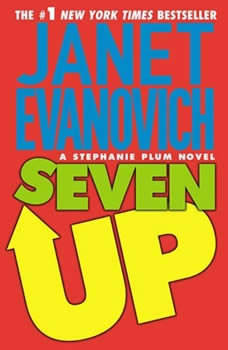 Seven Up: A Stephanie Plum Novel A Stephanie Plum Novel, Janet Evanovich