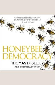 Honeybee Democracy, Thomas D. Seeley