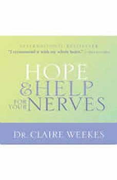 Hope and Help for Your Nerves, Claire Weekes