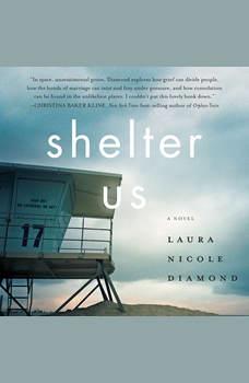 Shelter Us: A Novel, Laura Nicole Diamond