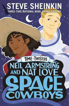 Neil Armstrong and Nat Love, Space Cowboys, Steve Sheinkin