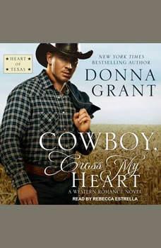 Cowboy, Cross My Heart: A Western Romance Novel, Donna Grant