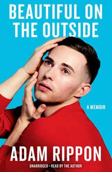Beautiful on the Outside: A Memoir, Adam Rippon