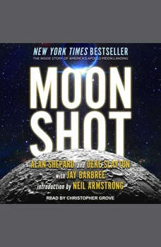 Moon Shot: The Inside Story of America's Apollo Moon Landings, Alan Shepard