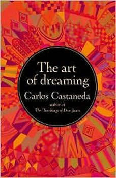 The Art of Dreaming, Carlos Castaneda
