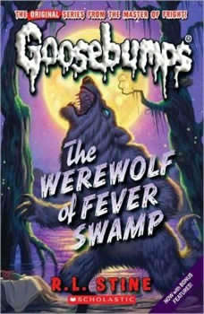 Classic Goosebumps: The Werewolf of Fever Swamp, R.L. Stine