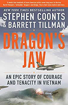 Dragon's Jaw: An Epic Story of Courage and Tenacity in Vietnam, Stephen Coonts