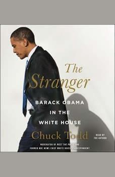 The Stranger: Barack Obama in the White House, Chuck Todd