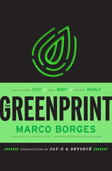The Greenprint: Plant-Based Diet, Best Body, Better World, Marco Borges