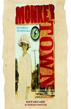 Monkey Town: The Summer of the Scopes Trial The Summer of the Scopes Trial, Ronald Kidd