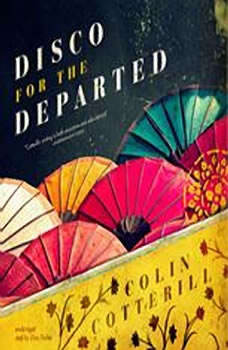 Disco for the Departed: The Dr. Siri Investigations, Book 3, Colin Cotterill
