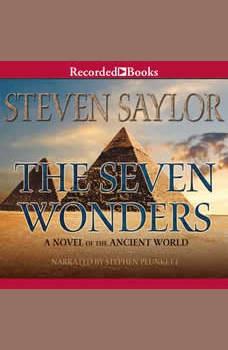The Seven Wonders: A Novel of the Ancient World, Steven Saylor