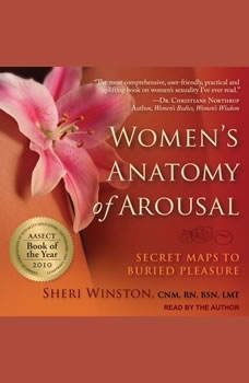 Women's Anatomy of Arousal: Secret Maps to Buried Pleasure, Sheri Winston