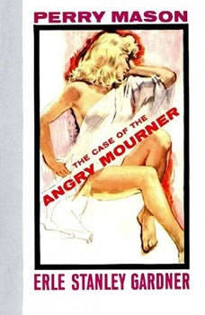 The Case of the Angry Mourner, Erle Stanley Gardner