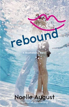 Rebound: A Boomerang Novel A Boomerang Novel, Noelle August