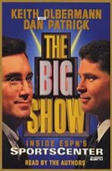 The Big Show: Inside ESPN's Sportscenter, Keith Olbermann