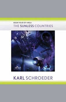 The Sunless Countries, Karl Schroeder