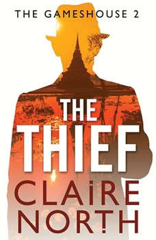 The Thief: Gameshouse Novella 2, Claire North