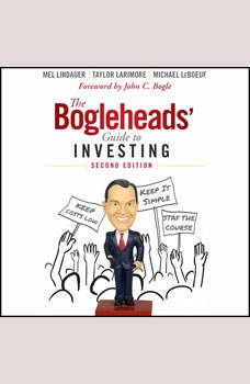 The Bogleheads' Guide to Investing: Second Edition, Taylor Larimore