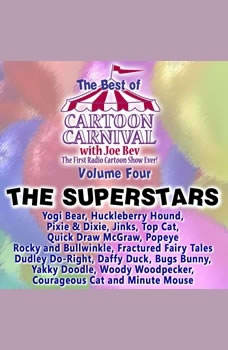 The Best of Cartoon Carnival, Volume 4: The Superstars The Superstars, Joe Bevilacqua; Lorie Kellogg; Waterlogg Productions