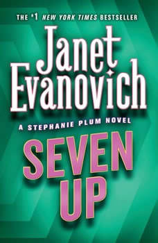 Seven Up: A Stephanie Plum Novel, Janet Evanovich