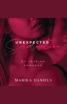 Unexpected Seduction: My Lesbian Romance, Marika Daniels
