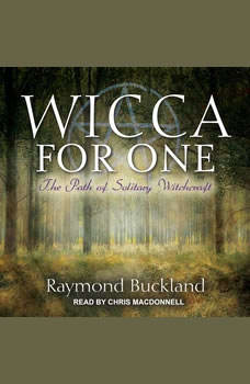 Wicca for One: The Path of Solitary Witchcraft, Raymond Buckland