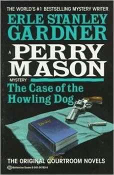 The Case of the Howling Dog, Erle Stanley Gardner