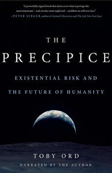 The Precipice: Existential Risk and the Future of Humanity, Toby Ord