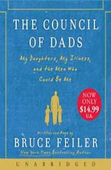 The Council of Dads: My Daughters, My Illness, and the Men Who Could Be Me, Bruce Feiler