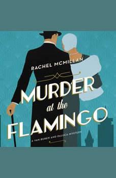 Murder at the Flamingo: A Novel, Rachel McMillan