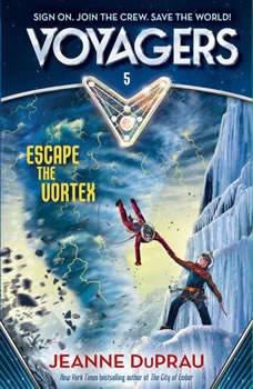 Voyagers: Escape the Vortex (Book 5), Jeanne DuPrau