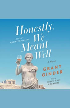 Honestly, We Meant Well: A Novel, Grant Ginder