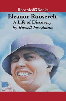 Eleanor Roosevelt: A Life of Discovery A Life of Discovery, Russell Freedman