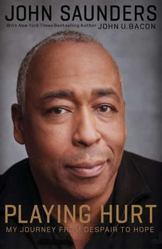 Playing Hurt: My Journey from Despair to Hope, John Saunders